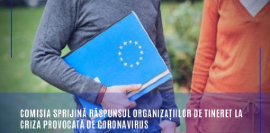Comisia sprijină răspunsul organizațiilor de tineret la criza provocată de coronavirus