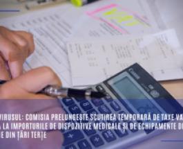 Coronavirusul: Comisia prelungește scutirea temporară de taxe vamale și de TVA la importurile de dispozitive medicale și de echipamente de protecție din țări terțe