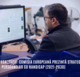 O Uniune a egalității: Comisia Europeană prezintă Strategia privind drepturile persoanelor cu handicap (2021-2030)